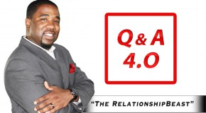 Dear Mr. RelationshipBeast Q & A Session 4.0