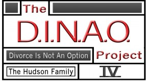 The Divorce Is Not An Option Project – Hudson Family – Week 4