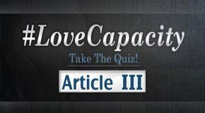 Love Capacity: The Scores Are In! – Article III