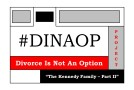 """#DINAOP – """"The Kennedy Family Part II"""""""
