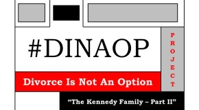 "#DINAOP – ""The Kennedy Family Part II"""