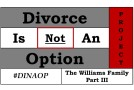 "#DINAOP – ""The Williams Family Part III"""
