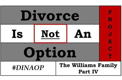 "#DINAOP – ""The Williams Family Part IV"""
